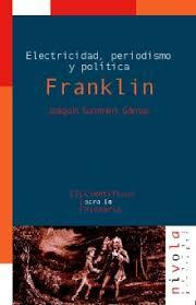 ELECTRICIDAD PERIODISMO Y POLITICA. FRANKLIN. SUMMERS GAMEZ JOAQUIN. Libro  en papel. 9788495599407 Librería El Sótano