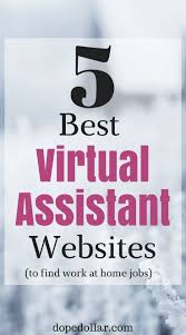 17 best ideas about virtual assistant virtual here are the top 5 websites to virtual assistant jobs that you can work from