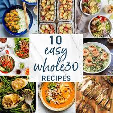 10 Whole 30 Recipes Easy Whole30 Recipes The Cookie Rookie