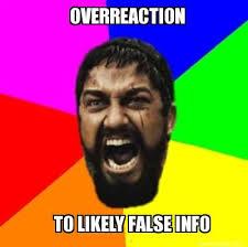 Meme Maker - OVERREACTION TO LIKELY FALSE INFO Meme Maker! via Relatably.com