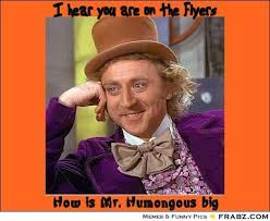 I hear you are on the Flyers... - Willy Wonka Meme Generator ... via Relatably.com