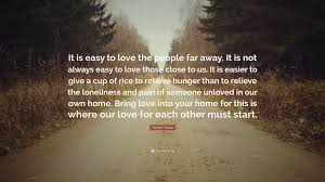 "Mother Love Quotes Extraordinary Mother Teresa Quote ""It Is Easy To Love The People Far Away It Is"