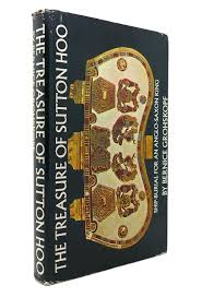 The treasure of Sutton Hoo : ship-burial for an Anglo-Saxon king:  Amazon.es: Libros