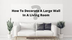 decorate a large wall in a living room