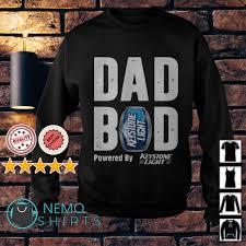Keystone Light Sweatshirt Dad Bod Powered By Keystone Light Shirt Nemoshirtgoodddd