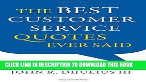 Customer Service Quotes Custom EBOOK] DOWNLOAD The Best Customer Service Quotes Ever Said READ NOW
