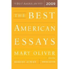 best american essays brevity s nonfiction blog when my 2009 best american essays arrived and it was only half the thickness of my best american travel writing i frowned at it what is this