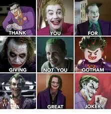 Thank You Not Lu Thank You For Giving Not You Gotham Great Joker Joker