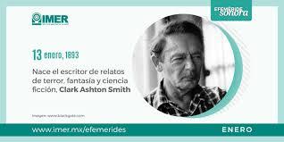 13 de enero de 1893 nace Clark Ashton Smith escritor estadounidense  IMER