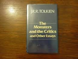 the monster and the critics and other essays st edition by  the monster and the critics and other essays 1st edition by j r r tolkien