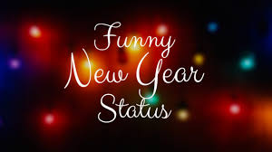 Let us celebrate the dates on which we change the world. 135 Funny New Year Status Captions Funny Wishes For 2020