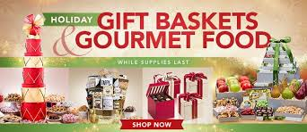 holiday gift baskets gourmet food while supplies last now