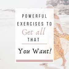 Powerful Exercises to Get All That You Want! - life-by-design.com.au