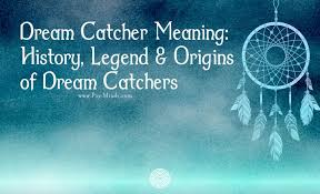 Significance Of Dream Catcher New Dream Catcher Meaning History Legend Origins Of Dream Catchers