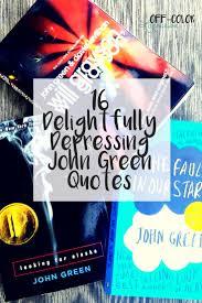 16 Delightfully Depressing John Green Quotes