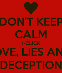 DON'T KEEP CALM 40CLICK LOVE LIES AND DECEPTION Poster Interesting Love Deception