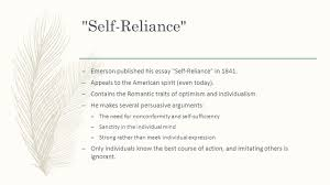 transcendentalism and american r ticism ralph waldo emerson and  self reliance emerson published his essay self reliance in 1841