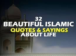 Beautiful Islamic Life Quotes Best Of Beautiful Islamic Quotes And Sayings About Life