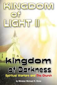 Kingdom Of Darkness To Kingdom Of Light Kingdom Of Light Ii Kingdom Of Darkness Spiritual Warfare