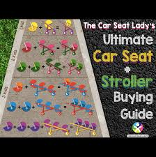 Car Seat Stroller Compatibility Chart The Car Seat Ladyinfant Car Seat Stroller Buying Guide And