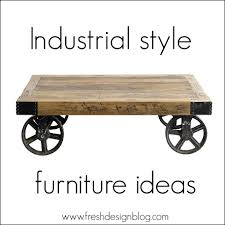 industrial design furniture. Fresh Design Blog\u0027s Ideas For An Industrial Style Home Furniture