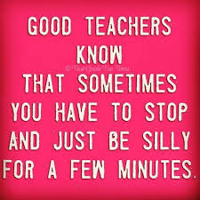 I Find That I Have The Best Days When I Allow Myself To Be Silly Delectable Best Teacher Quotes