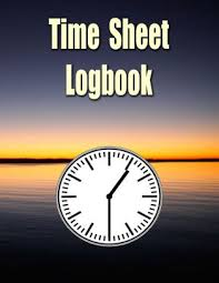How To Keep Track Of Employees Time Time Sheet Logbook The Easy Way To Keep Track Of Employee Hours Paperback