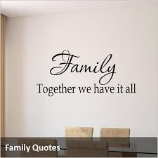50 <b>Family Wall Quotes</b> You'll Love! | VWAQ - Vinyl <b>Wall</b> Art <b>Quotes</b>