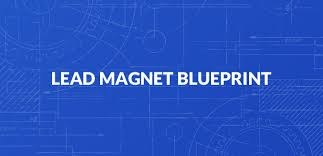 Lead Magnet Blueprint How To Create A Lead Magnet That Converts