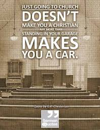Gk Chesterton Quotes On Christianity Best Of Just Going To Church Doesn't Make You A Christian SermonQuotes