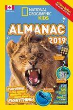 national geographic kids almanac 2019 national geographic almanacs national geographic kids