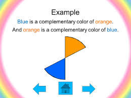 Example Blue is a complementary color of orange.