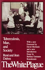 amazon com the white plague tuberculosis man and society amazon com the white plague tuberculosis man and society 9780813512242 professor jean dubos barbara gutmann rosenkrantz david mechanic books