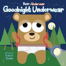bear in underwear goodnight underwear by harriet ziefert