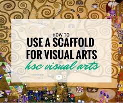 how to use a scaffold for hsc visual arts