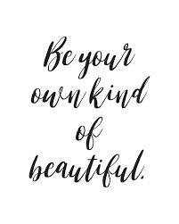 Be Your Own Kind Of Beautiful Quotes Best of Inspirational Printable Be Your Own Kind Of Beautiful Digital