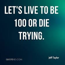 Jeff Taylor Quotes QuoteHD New Trying Quotes
