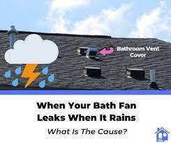 is your bathroom exhaust fan leaking