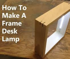 Picture Frame Desk Lamp 9 Steps With Pictures