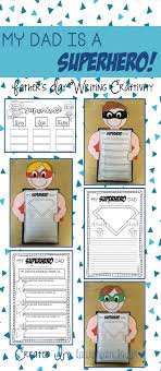 father s day writing craftivity my superhero dad dads father s day writing craftivity my superhero dad writing activities and craft suitable for all