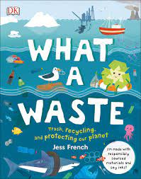 What a Waste: Trash, Recycling, and Protecting Our Planet: Amazon.co.uk:  9781465481412: Books