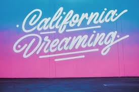 california dreaming my favorite