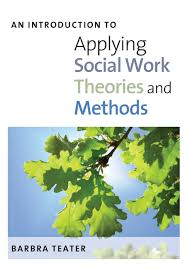 an introduction to applying social work theories and methods an introduction to applying social work theories and methods amazon co uk barbra teater 9780335237784 books