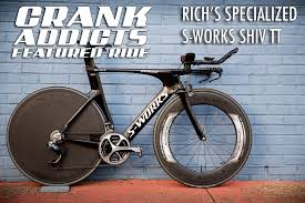 Featured Ride Richs S Works Shiv Tt Crank Addicts