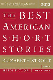 more in the best american short stories and best american best american short stories 2013