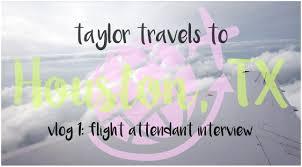 taylor travels vlog flight attendant interview tips taylor travels vlog flight attendant interview tips