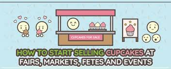 How To Start Selling Cupcakes At Fairs Markets Fetes And Events