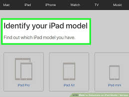 What Kind Of Ipad Do I Have The Easiest Way To Determine An Ipad Model Version Wikihow