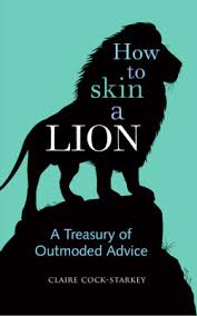 my books book cover of how to skin a lion by claire cock starkey