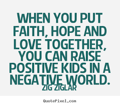 Love And Faith Quotes Love quotes When you put faith hope and love together you can 97